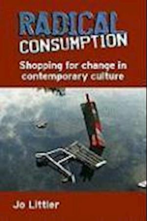 Radical Consumption in Contemporary Culture
