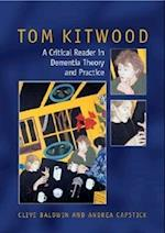 Tom Kitwood on Dementia: A Reader and Critical Commentary (UK Higher Education Oup Humanities Social Sciences Health Social Welfare)