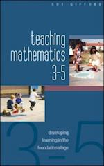 Teaching Mathematics 3-5