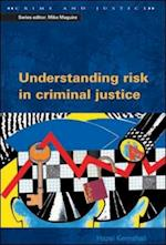 Understanding Risk In Criminal Justice