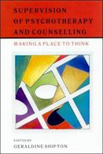Supervision Of Psychotherapy And Counselling