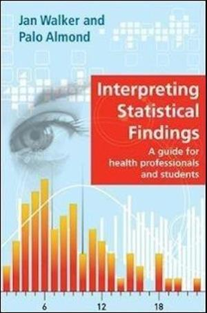 Interpreting Statistical Findings: A Guide for Health Professionals and Students