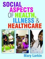 Social Aspects of Health, Illness and Healthcare (UK Higher Education Oup Humanities Social Sciences Health Social Welfare)
