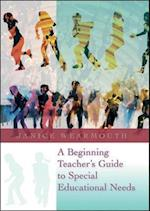 A Beginning Teacher'S Guide To Special Educational Needs