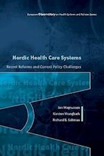 Nordic Health Care Systems: Recent Reforms and Current Policy Challenges (European Observatory on Health Care Systems)