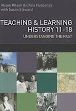 Teaching and Learning History 11-18: Understanding the Past (UK Higher Education Oup Humanities Social Sciences Education Oup)