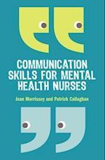 Communication Skills for Mental Health Nurses (UK Higher Education Oup Humanities Social Sciences Health Social Welfare)