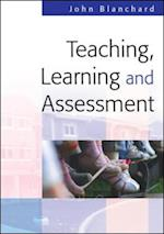 Teaching, Learning And Assessment af John Blanchard
