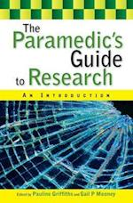 The Paramedic's Guide to Research: An Introduction (UK Higher Education Oup Humanities Social Sciences Health Social Welfare)