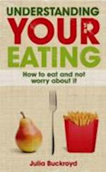 Understanding Your Eating (UK Higher Education Oup Humanities Social Sciences Counselling and Psychotherapy)