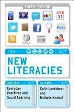 New Literacies: Everyday Practices and Social Learning af Colin Lankshear, Michele Knobel