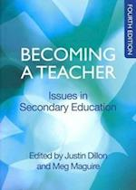 Becoming a Teacher: Issues in Secondary Education (UK Higher Education Oup Humanities Social Sciences Education Oup)