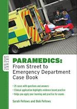 Paramedics: From Street to Emergency Department Case Book (UK Higher Education Oup Humanities Social Sciences Health Social Welfare)