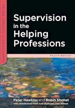 Supervision in the Helping Professions (UK Higher Education Oup Humanities Social Sciences Counselling and Psychotherapy)