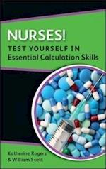 Nurses! Test yourself in Essential Calculation Skills af Katherine Rogers, William Scott