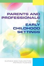 Parents and Professionals in Early Childhood Settings (UK Higher Education Oup Humanities Social Sciences Education Oup)