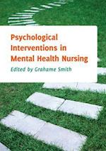 Psychological Interventions in Mental Health Nursing (UK Higher Education Oup Humanities Social Sciences Health Social Welfare)