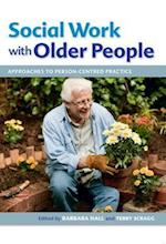 Social Work with Older People: Approaches to Person-Centred Practice af Barbara Hall, Terry Scragg