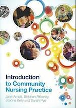 Introduction to Community Nursing Practice (UK Higher Education Oup Humanities Social Sciences Health Social Welfare)