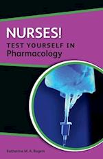 Nurses! Test yourself in Pharmacology (UK Higher Education Oup Humanities Social Sciences Health Social Welfare)