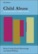 Child Abuse: An Evidence Base for Confident Practice (UK Higher Education Oup Humanities Social Sciences Health Social Welfare)