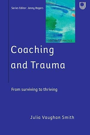 Coaching and Trauma: From Surviving to Thriving