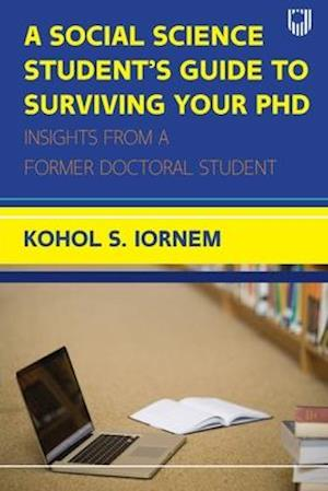 A Social Science Student's Guide to Surviving your PhD