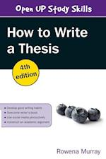 How to Write a Thesis (UK Higher Education Humanities Social Sciences Study Skills)