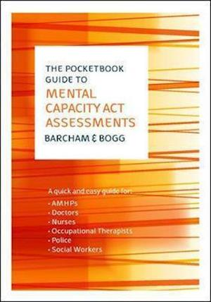The Pocketbook Guide to Mental Capacity Act Assessments