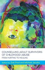 Counselling Adult Survivors of Childhood Abuse:From Hurting To Healing (UK Higher Education Oup Humanities Social Sciences Health Social Welfare)