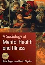 A Sociology of Mental Health and Illness (UK Higher Education Oup Humanities Social Sciences Health Social Welfare)
