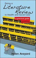 Doing a Literature Review in Health and Social Care af Helen Aveyard