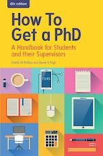 How to Get a PhD: A Handbook for Students and their Supervisors (UK Higher Education Humanities Social Sciences Higher Education)