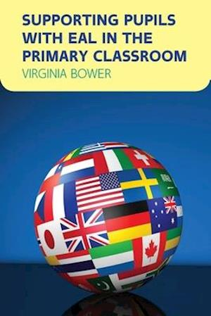 Supporting Pupils with EAL in the Primary Classroom