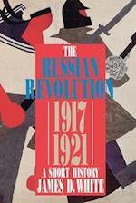 The Russian Revolution 1917-1921 (Hodder Arnold Publication)