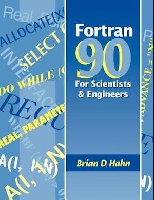 FORTRAN 90 for Scientists and Engineers