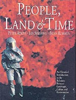 Bog paperback People Land and Time af Ian Simmons Brian Roberts Peter Atkins