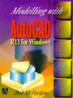 Modelling with AutoCAD R13 for Windows