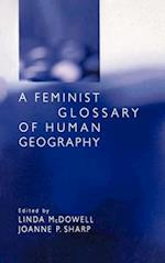 A Feminist Glossary of Human Geography (Hodder Arnold Publication)