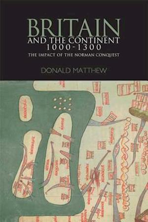 Britain and the Continent 1000-1300