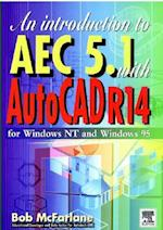 An Introduction to AutoCAD Aec 5.1 with AutoCAD R14