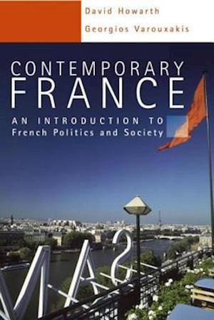 Contemporary France : An Introduction to French Politics and Society