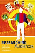 Researching Audiences: A Practical Guide to Methods in Media Audience Analysis
