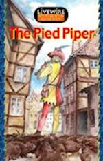 The Livewire Myths and Legends the Pied Piper (Livewires)