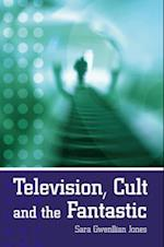Television, Cult, And The Fantastic