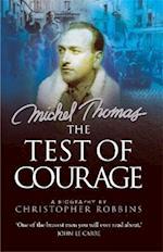 The Test of Courage: Michel Thomas (Michel Thomas Series)