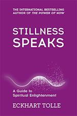 Stillness Speaks (The Power of Now, nr. 3)