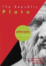 The Republic: Plato (Philosophy in Focus)