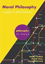 Moral Philosophy (Philosophy in Focus)
