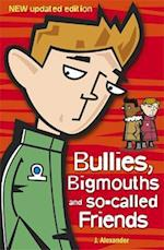 Bullies, Bigmouths and So-Called Friends (Bullies Bigmouths and So Called Friends, nr. 4)